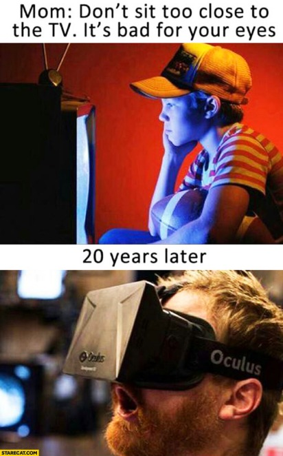 mom-dont-sit-too-close-to-the-tv-its-bad-for-your-eyes-20-years-later-oculus-rift